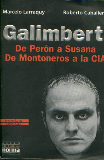 Galimberti - De Perón a Susana - De Montoneros a la CIA