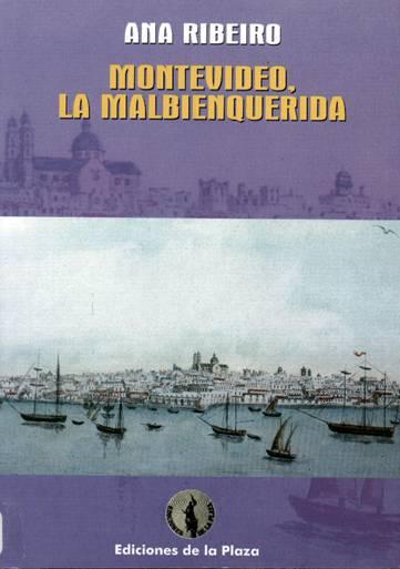 Montevideo, la malbienquerida