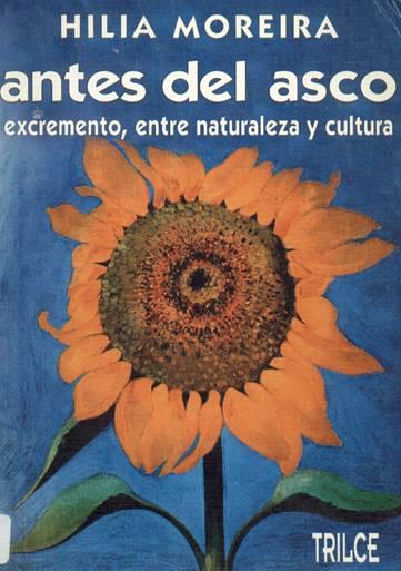 Antes del asco. Excremento, entre naturaleza y cultura.