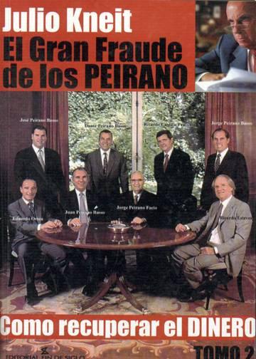 El gran fraude de los Peirano II Como recuperar el dinero