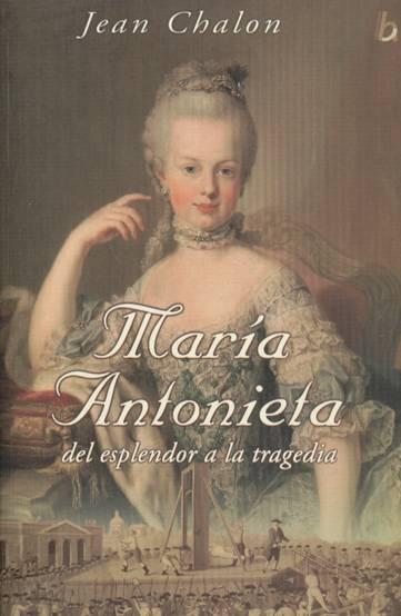 María Antonieta del esplendor a la tragedia