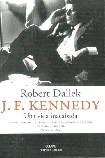 J. F. Kennedy una vida inacabada