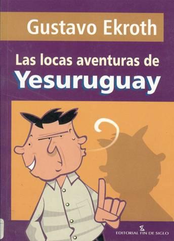 Las locas aventuras de Yesuruguay
