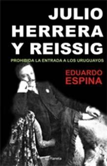 Julio Herrera y Reissig. Prohibida la entrada a los uruguayos