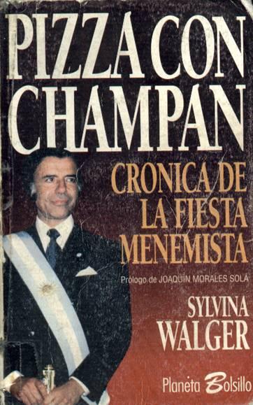 Pizza con champan Crónica de la fiesta Menemista
