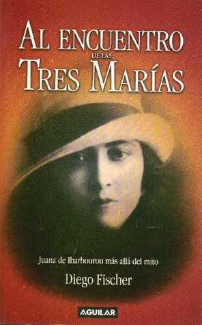 Al encuentro de las tres Marías. Juana de Ibarbourou más allá de