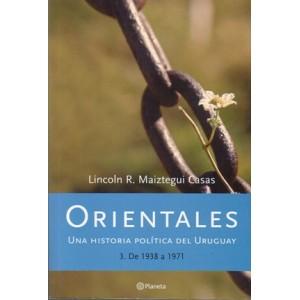 Orientales. Una historia política del Uruguay. Tomo 3