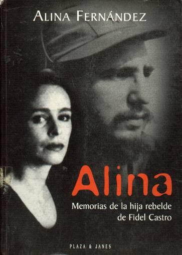 Alina, memorias de la hija rebelde de Fidel Castro
