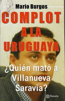 ¿Quién mató a Villanueva Saravia?