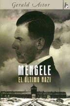 Mengele. El Último Nazi