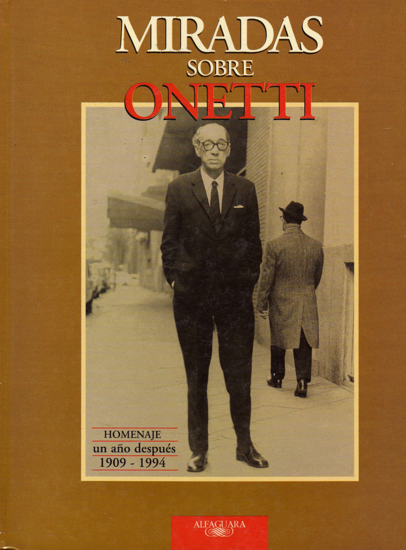 Miradas sobre Onetti