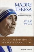 Madre Teresa - Ven, sé mi luz