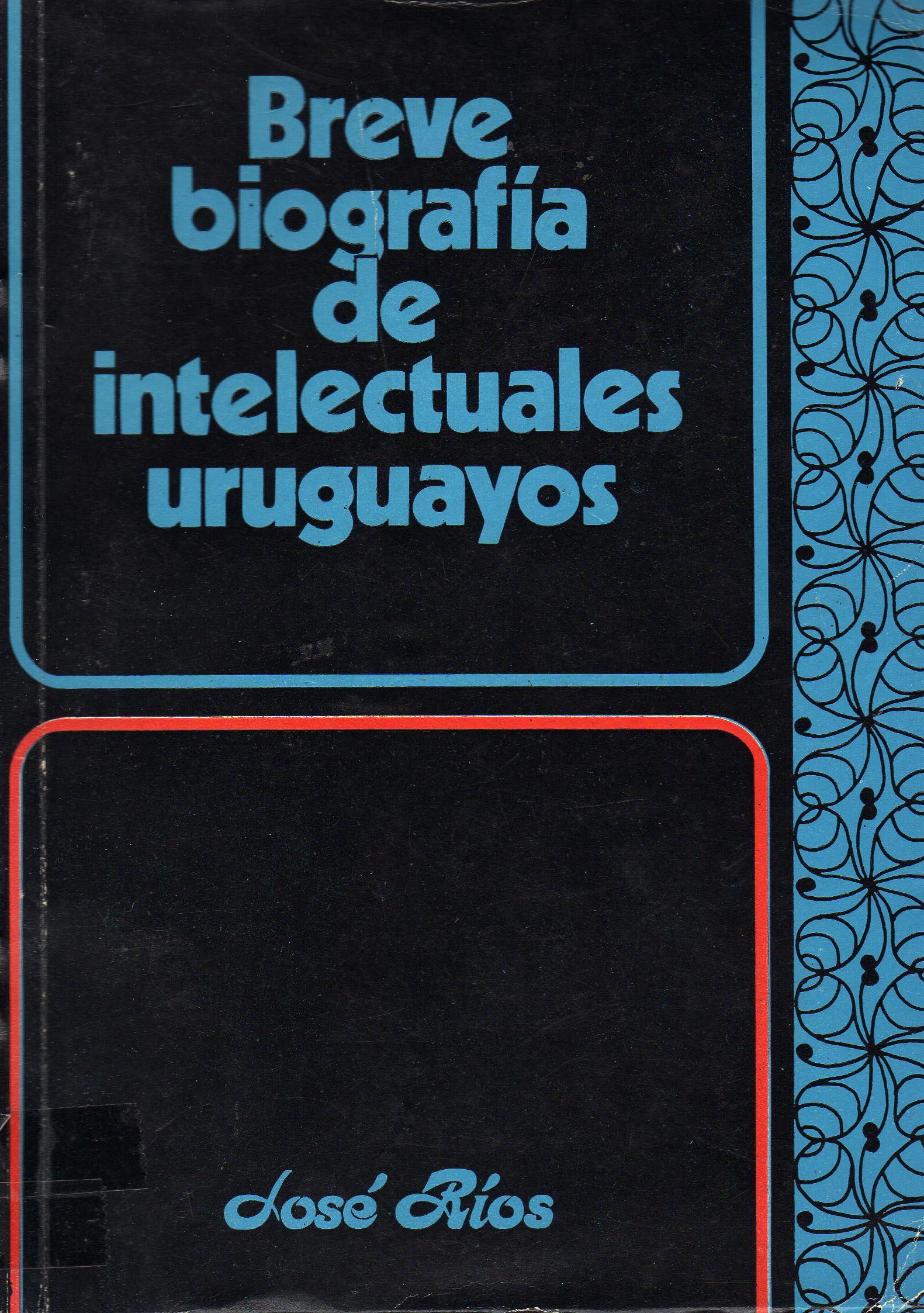 Breve biografia de intelectuales uruguayos