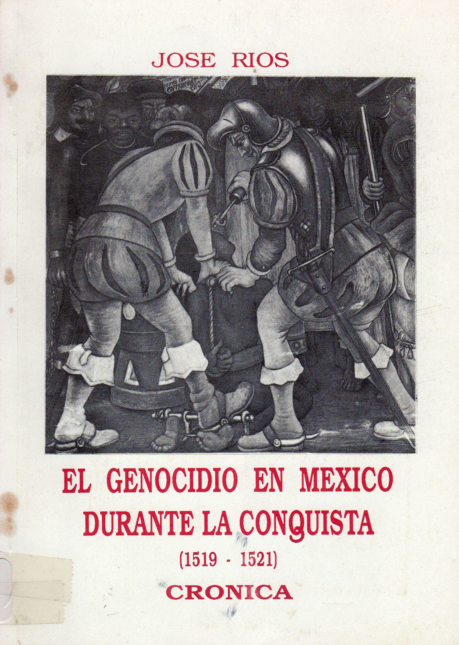 El Genocidio de Mexico durante la conquista