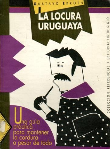 La locura uruguaya