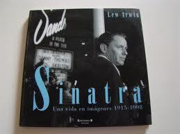 Sinatra (una vida en imagenes 1915 - 1998)