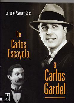 De Carlos Escayola a Carlos Gardel