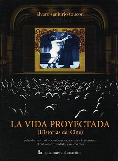 La vida proyectada (historias de cine)