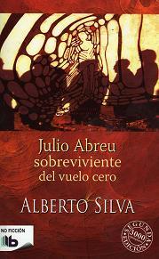 Julio Abreu sobreviviente del vuelo cero