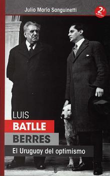 Luis Batlle Berres y el Uruguay del optimismo