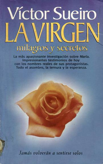 La Virgen: Milagros y Secretos
