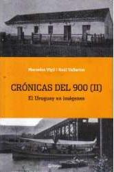Crónicas Del 900 (ii) El Uruguay En Imágenes
